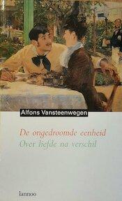 De ongedroomde eenheid - Alfons Vansteenwegen (ISBN 9789020921212)