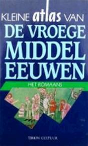 Kleine atlas van de vroege middeleeuwen - Prof. Dr. J.J.M. Timmers (ISBN 9789051211467)