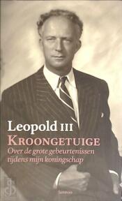 Kroongetuige - King of Belgium Leopold Iii (ISBN 9789020943788)