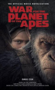 War for the Planet of the Apes: Official Movie Novelization - Greg Cox (ISBN 9781785654749)