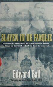 Slaven in de familie - Edward Ball, Carla Benink (ISBN 9789069743295)