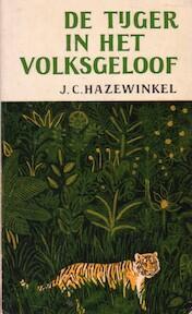 De Tijger in het volksgeloof - J. C. Hazewinkel