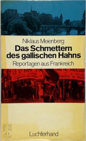 Das Schmettern des gallischen Hahns - Niklasu Meienberg (ISBN 347286415X)