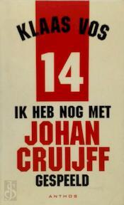 Ik heb nog met Johan Cruijff gespeeld - Klaas Vos (ISBN 9789041401700)
