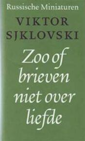 Zoo of brieven niet over liefde - Sjklovski (ISBN 9789028204751)