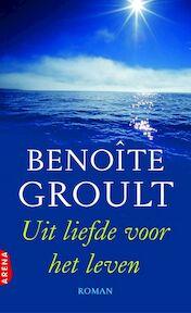 Uit liefde voor het leven - Benoîte Groult (ISBN 9789069749327)