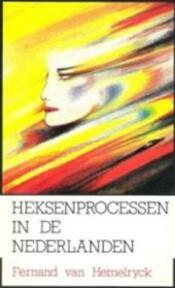 Heksenprocessen in de Nederlanden - F. van Hemelryck (ISBN 9789061523680)