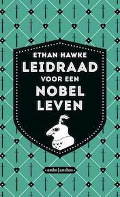 Leidraad voor een nobel leven - Ethan Hawke (ISBN 9789026333750)