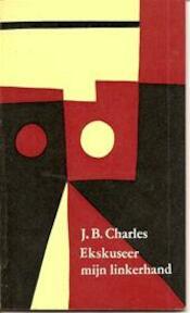 Ekskuseer mijn linkerhand - J. B. Charles
