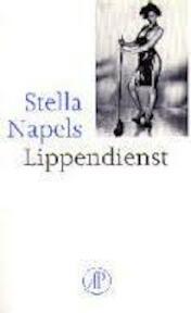 Lippendienst - Stella Napels (pseud. van Waltherus Antonius Bernardinus van de Laar) (ISBN 9789029531481)