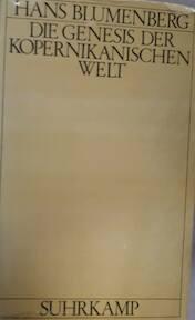 Die Genesis der kopernikanischen Welt - Hans Blumenberg (ISBN 351807430x)