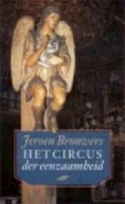 Het circus der eenzaamheid - Jeroen Brouwers (ISBN 9789029507639)