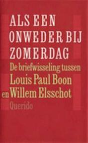 Als een onweder by zomerdag - Louis Paul Boon, Willem Elsschot (ISBN 9789021453446)