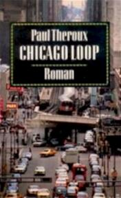 Chicago Loop - Paul Theroux, Tinke Davids (ISBN 9789029548915)