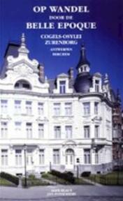 Op wandel door de Belle Epoque - Alex Elaut, Jan Possemiers (ISBN 9789053252529)