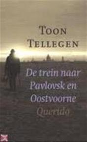De trein naar Pavlovsk en Oostvoorne - Toon Tellegen (ISBN 9789021484518)