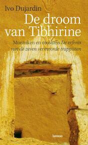 De droom van Tibhirine - I. Dujardin (ISBN 9789020982664)