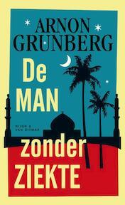 De man zonder ziekte - Arnon Grunberg (ISBN 9789038894836)
