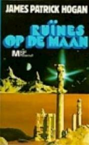 Ruïnes op de maan - James P. Hogan (ISBN 9789029008501)