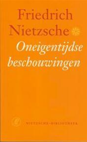 Oneigentijdse beschouwingen - Friedrich Nietzsche (ISBN 9789029535014)