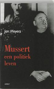 Mussert, een politiek leven - J. Meyers (ISBN 9789059112100)