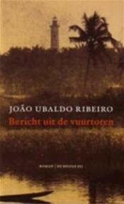 Bericht uit de vuurtoren - João Ubaldo Ribeiro, Harrie Lemmens (ISBN 9789023412625)