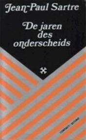 De jaren des onderscheids - Jean-Paul Sartre, Jo Boer (ISBN 9789025462864)