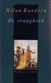 De traagheid - M. Kundera (ISBN 9789026313936)