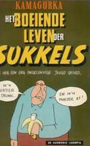 Het boeiende leven der sukkels - Kamagurka, Luc Zeebroek (ISBN 9789067711883)