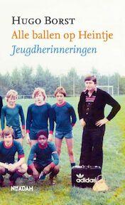 Alle ballen op Heintje - H. Borst (ISBN 9789046805589)