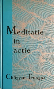 Meditatie in actie - Trungpa (ISBN 9789063254094)