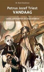 Petrus Jozef Triest vandaag - René Stockman (ISBN 9789085281368)