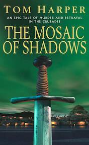 The Mosaic of Shadows - Tom Harper (ISBN 9780099453482)