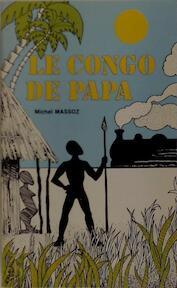Le Congo de Papa - Michel Massoz