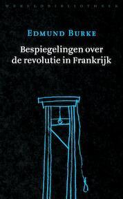 Bespiegelingen over de revolutie in Frankrijk - Edmund Burke (ISBN 9789028427716)