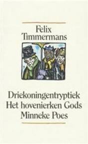 Verzameld werk: Driekoningentryptiek. He hovenierken gods. Minneke Poes - Felix Timmermans, A. Keersmaekers (ISBN 9789061527961)