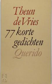77 korte gedichten - Theun de Vries (ISBN 9789021486611)