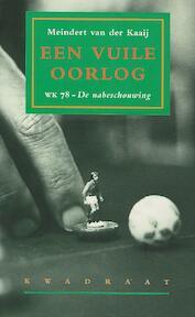 Een vuile oorlog - M. van der Kaaij (ISBN 9789064812972)
