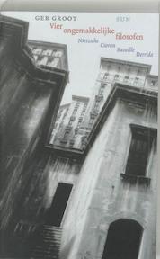 Vier ongemakkelijke filosofen - Ger Groot (ISBN 9789058750167)