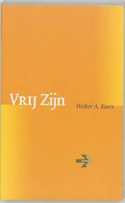 Vrij zijn - Wolter A. Keers (ISBN 9789077228265)
