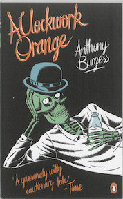 A Clockwork Orange - Anthony Burgess (ISBN 9780241951446)