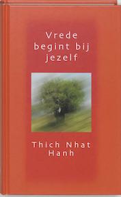 Vrede begint bij jezelf - Thich Nhat Hanh (ISBN 9789025955267)