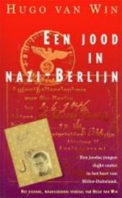 Een Jood in Nazi-Berlijn - Hugo van Win (ISBN 9789022983218)