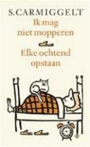 Ik mag niet mopperen & Elke ochtend opstaan - S. Carmiggelt (ISBN 9789029509459)