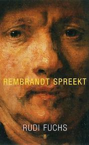 Rembrandt spreekt - Rudi Fuchs (ISBN 9789023419303)
