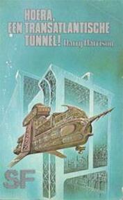 Hoera, een transatlantische tunnel! - Harry Harrison, Rie Neehus (ISBN 9789030502524)