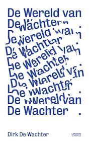 De wereld van De Wachter - Dirk De Wachter (ISBN 9789401432894)