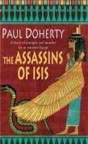The assassins of Isis - P. C. Doherty (ISBN 9780755307821)