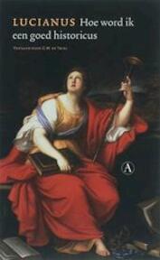 Hoe word ik een goed historicus - Lucianus (ISBN 9789025331580)