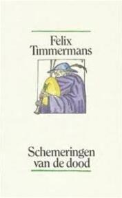 Schemeringen van de dood - Felix Timmermans, A. Keersmaekers (ISBN 9789061525301)